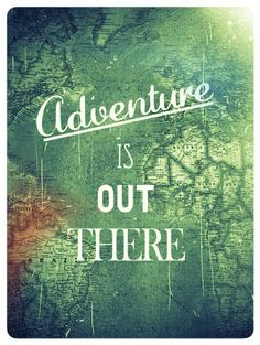 in with the new (adventure is out there)