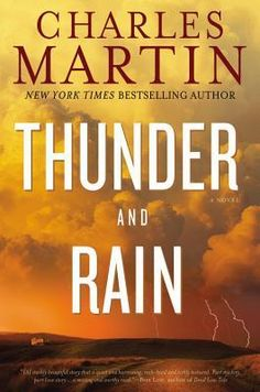Thunder and Rain by Charles Martin. I devoured this one in three days!