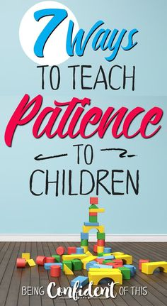 Patience does not come naturally to children, which is why me must intentionally teach them!  Use these kid-friendly methods to help your  children practice patience.     teaching preschoolers patience, how to handle impatient kids, teaching kids to be pa