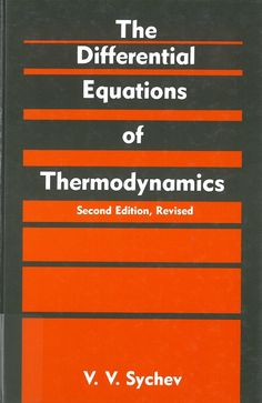 The differential equations of thermodynamics / V.V. Sychev ; [translated from the Russian by Eugene Yankovsky].   2nd ed., rev