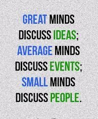 acronym used in Ed. post in Teacher's Rm Great Minds Discuss Ideas, Small Minds Discuss People, Motivational Thoughts, Motivational Quotes, Inspirational Quotes, Art Quotes, Life Quotes Love, Love Yourself Quotes, Hurt Feelings