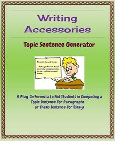 Topic Sentence Generator: FREE lesson and worksheets to help students come up with topic or thesis sentences.