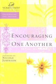 Encouraging One Another, Women of Faith Bible Studies   -