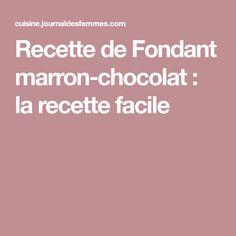 Recette de Fondant marron-chocolat : la recette facile
