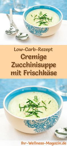 Cremige Low Carb Zucchinisuppe mit Frischkäse – gesundes, einfaches Rezept Low-carb recipe for zucchini soup with cream cheese: low-carbohydrate, low-calorie and healthy. A simple, quick soup recipe, perfect for losing weight Quick Soup Recipes, Easy Healthy Recipes, Low Carb Recipes, Easy Meals, Healthy Soup, Healthy Foods To Eat, Healthy Eating, Calories, Grilling Recipes