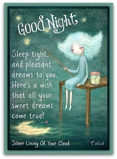 Sleep tight and pleasant dreams to you. Here's a wish that all your sweet dreams come true. Good Night Prayer, Good Night Blessings, Good Night Image, Good Night Quotes, Good Morning Good Night, Night Time, Morning Quotes, Good Night Friends, Good Night Wishes
