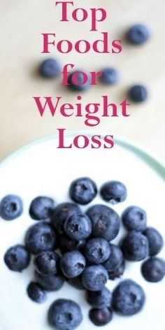 The Top Weight Loss Foods #weightlossrecipes