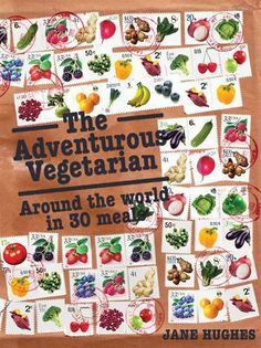 Adventurous Vegetarian, The : Around the World in 30 Meals by Jane Hughes