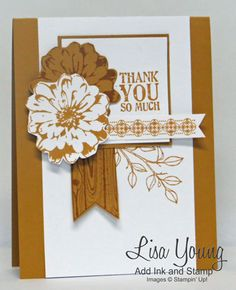 Stampin' Up! Monochromatic card made with Delightful Dijon, an In Color Handmade card by Lisa Young, Add Ink and Stamp. Handmade Thank You Cards, Some Cards, Ink Stamps, Winter Cards, Lisa Young, Flower Cards, Vintage Cards, Anniversary Cards, Stampin Up Cards