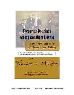 Readers Theater: Frederick Douglass Meets Abraham Lincoln. Get this script for your upper elementary, middle grade, or high school classroom to teach students about this historical event. Perfect for Black History Month!