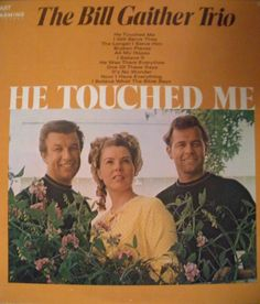 """""""He Touched Me"""" by The Bill Gaither Trio via flickr.com/themattmoore"""