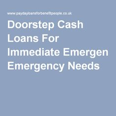 Doorstep Cash Loans For Immediate Emergency Needs