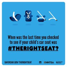 When was the last time you checked to see if your child's car seat was #therightseat?