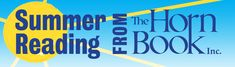 2015 children's summer reading recommendations from The Horn Book children's and teen's book review magazine.