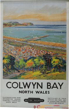 Poster BR 'Colwyn Bay North Wales' by Montague Black, double royal size 40 x Vibrant panoramic view of the bay, sea-front, pier and a steam. Posters Uk, Railway Posters, Art Deco Posters, British Travel, British Seaside, Places To Travel, Places To Go, Visit Britain, Visit Uk