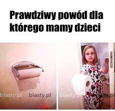 Cała+prawda+o+dzieciach #funny #child #humor #funny child #memes #lol #children #funnydog #childmems #funnypictures #pictures #parents #pics