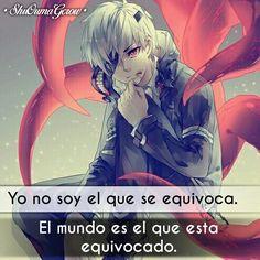 Yo no soy #Anime #Frases_anime #frases El mundo se equivoca o es q las personas todavía no saben lo q es ka cruda y triste realidad.