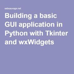 Building a basic GUI application in Python with Tkinter and wxWidgets Basic Computer Programming, Computer Coding, Python Programming, Computer Science, Computer Shortcut Keys, Cloud Infrastructure, Computer Network, Programming Languages, Studios