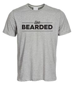 Live Bearded T-Shirt