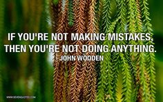 So true!  Are you stretching yourself and making some mistakes along the way?