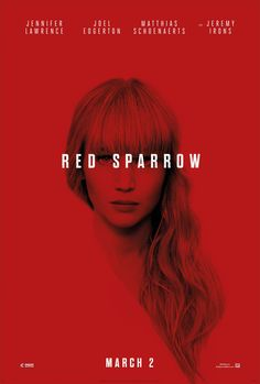 Red Sparrow - movie poster: https://teaser-trailer.com/movie/red-sparrow/  #RedSparrow #RedSparrowMovie #JenniferLawrence #MoviePoster