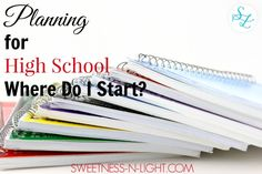 Planning for High School - Where Do I Start?   Sweetness-n-Light via @Cheremere #highschool