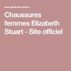 Chaussures femmes Elizabeth Stuart - Site officiel