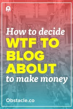 You want to make money with your blog, but you also want to enjoy blogging. So what do you blog about? Let's explore how to find a blog topic that works for you and makes money.