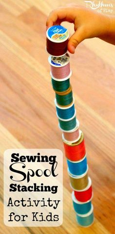 Sewing spool stacking develops hand eye coordination, focus, and concentration. All you need is a few sewing spools and a willing participant. Have your child give it a try the next time you'd like to finish a project or get something done.