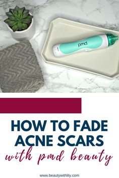 How To Fade Acne Scars With PMD Beauty / Get clear, radiant skin with this at-home microdermabrasion system! | Beauty With Lily | #ad http://primp.in/g0ZqIt2FL6