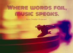 Quote of the Week: Where Words Fail, Music Speaks. #quotes #musicquotes