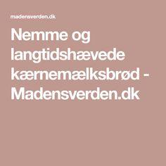 Nemme og langtidshævede kærnemælksbrød - Madensverden.dk