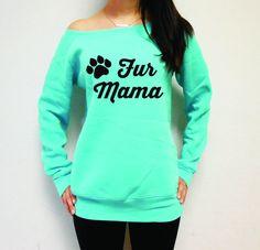 Fur Mama Sweatshirt, Fur Mama Sweater, Dog Lover Sweatshirt, Dog Mama Sweatshirt, Dog Rescue Sweatshit, Gift for Dog Lover, Fur Mama Top