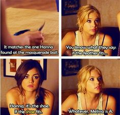 Pretty Little Liars, another Hanna quote, there are just too many