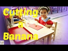 Montessori Monday - Cutting a Banana Practical Life Activity for Toddlers