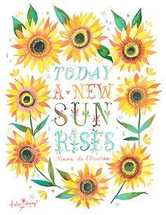 Today A New Sun Rises ~ Ninon de l'Enclos (Beautiful Artwork by Katie Daisy). Daisy Art, Watercolor Quote, Watercolour Illustration, Acrylic Artwork, Sun Art, Love Days, Happy Love, Art Mural, Word Art