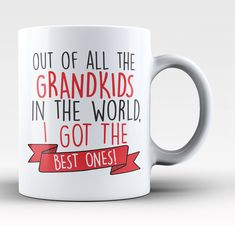 Out of all the grandkids in the world I got the best ones. The perfect coffee mug for any proud loving Grandparents. Available here - http://diversethreads.com/products/the-best-grandkids-in-the-world-mug