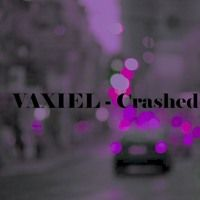 Crashed by Vaxiel on SoundCloud
