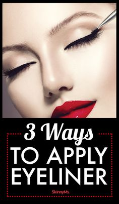 3 Ways to Apply Eyeliner: I love these tips!