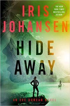 Hide Away by Iris Johansen (St. Martin's Press, April 26, 2016) | Community Post: Seven Books To Read In 2016