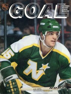 Bobby Smith on the cover of GOAL Magazine. Minnesota North Stars, Minnesota Home, Minnesota Wild, Nebraska, Oklahoma, Wisconsin, Michigan, Wild North, Hockey Pictures