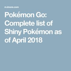 Pokémon Go: Complete list of Shiny Pokémon as of April 2018
