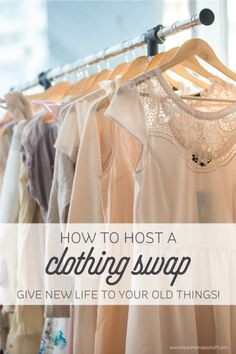 Give new life to your old things! Learn how to host a clothing swap -- planning, organizing, and what to do the day of your swap! Clothing Exchange, Clothing Swap, Clothing Patterns, Fast Fashion, Slow Fashion, Clothes Swap Party, Ethical Fashion Brands, Vide Dressing, Host A Party