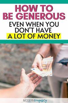 Tips to help you be generous even when you have a smaller amount to give. #howtobegenerous #momlifetipsandhacks #momlifetips #givingmoney #giveawaymoney