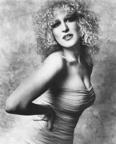 I absolutely love Bette Midler, she has always gone against the grain, being a plus size, freckled, curly haired amazing woman!