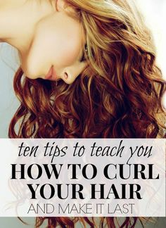 Did you know that sleek, straight hair makes your face look fatter? Neither did I! So grab your curling iron and check out this awesome list of 10 tips to teach you how to curl your hair and how to make it last!