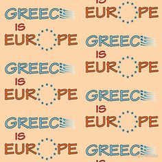 """""""Greece is Europe"""" slogan Available on Redbubble and Zazzle Slogan, Colorful Backgrounds, Greece, Europe, Printed, Art, Greece Country, Art Background, Kunst"""