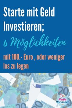 Start with money investing; 6 options with 100 - € or less to go - Finanzen - Budgeting 100 Euro, Savings Planner, Budget Planer, Finance Organization, Investing Money, Budgeting Finances, Earn Money Online, Financial Planning, Finance Tips
