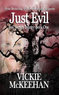 Just Evil by Vickie McKeehan ebook deal