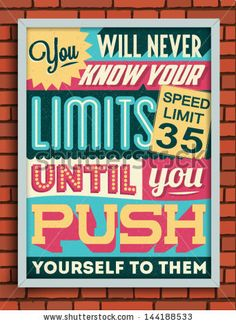 Colorful Retro Vintage Motivational Quote Poster with Calligraphic and Typographic Elements  by Vintage Vectors, via ShutterStock